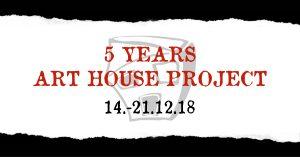 5 YEARS ART HOUSE PROJECT @ ART HOUSE PROJECT | Eisenstadt | Burgenland | Austria